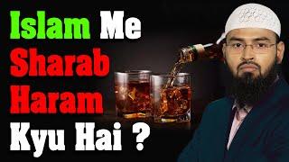 Sharab - Alcohol Aur Nasha - Intoxicants Islam Me Haram Hai Aur Uski Wajah By @Adv. Faiz Syed
