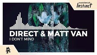 Direct & Matt Van - I Don't Mind [Monstercat Release]