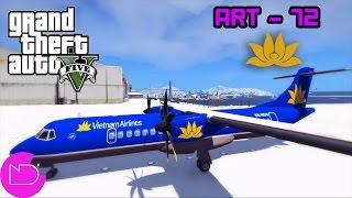 GTA 5 - Làm phi công lái máy bay ATR 72 Vietnam Airlines !!! - ND Gaming