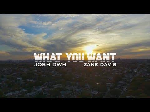 Josh DWH - What You Want [Remix] ft. Zane Davis