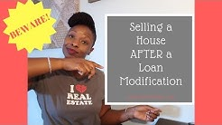 Selling a House AFTER a Loan Modification - Beware!