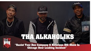 Tha Alkaholiks - Racist Tour Bus Company & Notorious BIG Show In Chicago Beer Leaking Incident