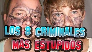 LOS 8 CRIMINALES MAS ESTUPIDOS DEL MUNDO - 8cho