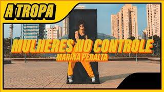 A TROPA l Marina Peralta - Mulheres no Controle