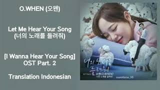 O WHEN Let Me Hear Your Song Lyrics INDO I Wanna Hear Your Song OST Part 2