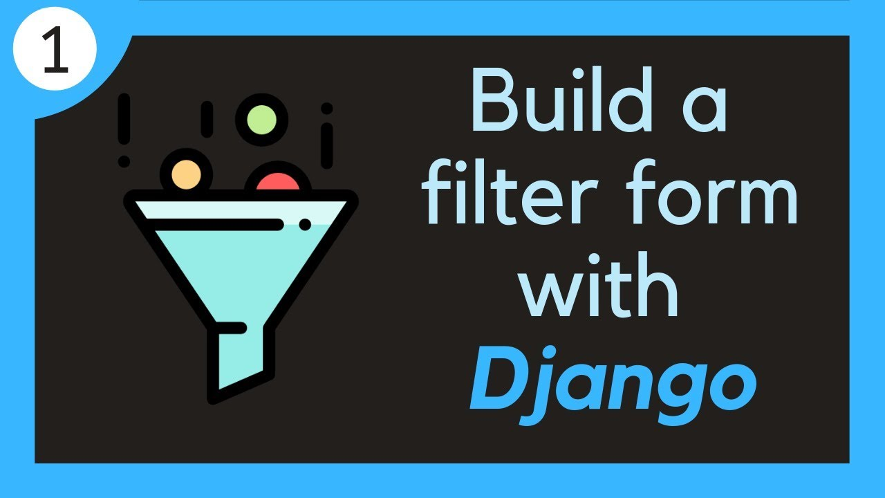 Build a dynamic filtering form with Django // 1 - Project setup