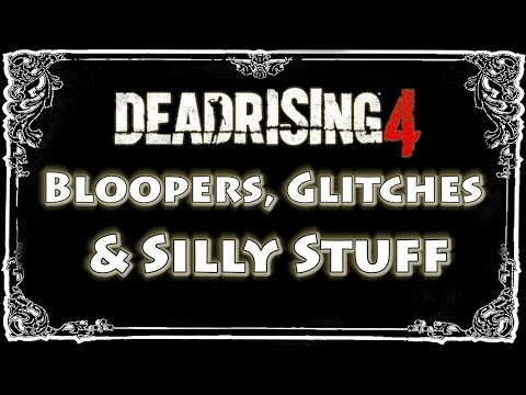 Dead Rising 4 - Bloopers, Glitches & Silly Stuff