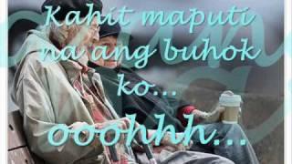Kahit Maputi na ang Buhok Ko (with Lyrics)