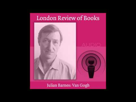 Julian Barnes On Van Gogh