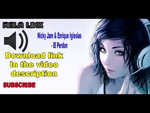 Nicky Jam Ft Enrique Iglesias - El Perdon Free Download Mp3