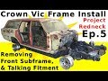 """Ep. 5 Removing Front Subframe & Talking Fitment. """"Project Redneck"""" Crown Vic Frame Swap / Install"""
