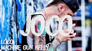 Machine Gun Kelly - LOCO (Bass Boosted)