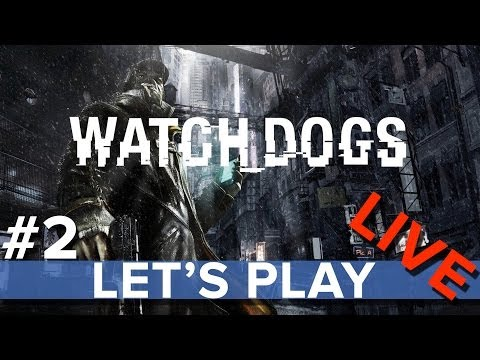 Watch Dogs #2 - Eurogamer Let's Play LIVE