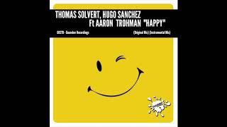 Thomas Solvert, Hugo Sanchez feat. Aaron Trohman - Happy (Original Mix) (Audio)