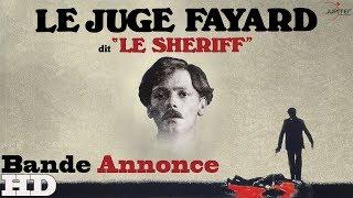 Le Juge Fayard, dit le Shériff // Bande Annonce Officielle - VF