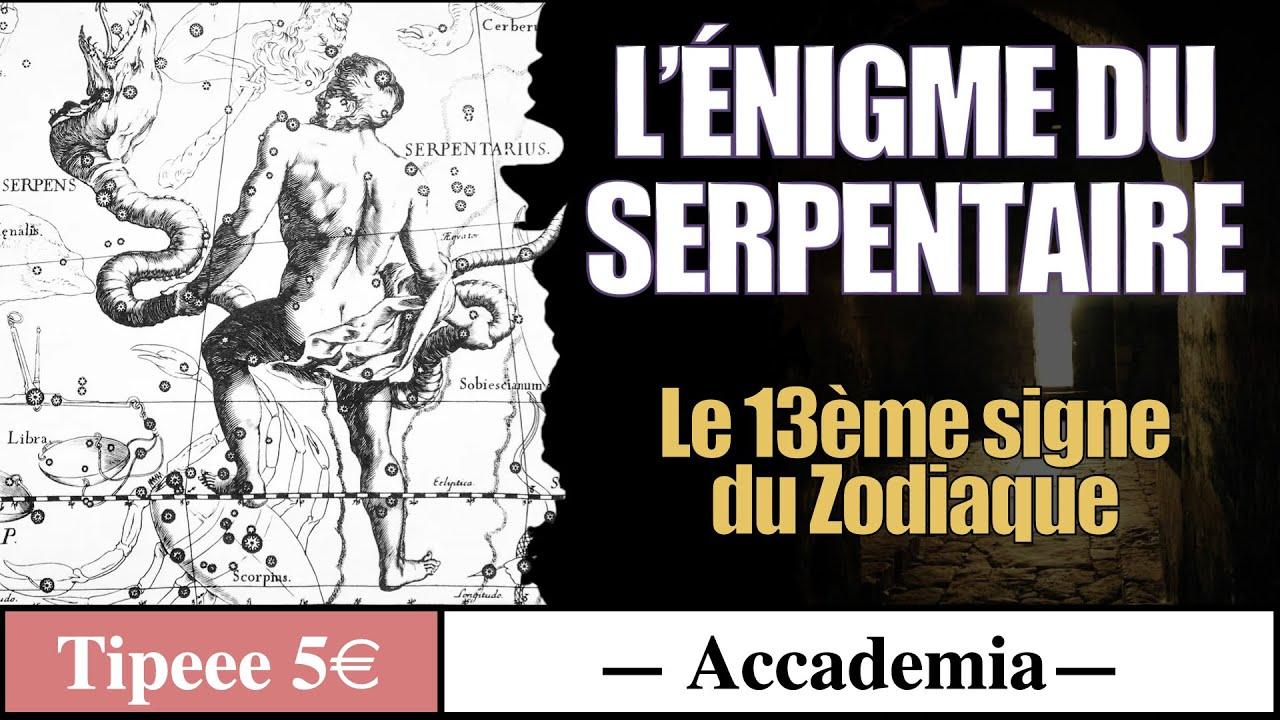Le Serpentaire, le 13ème signe du Zodiaque ( extrait 30 min ) - Accademia #5