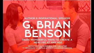 "G. Brian Benson Talks ""Wonderful Ways To Create A New Life At Any Age'"