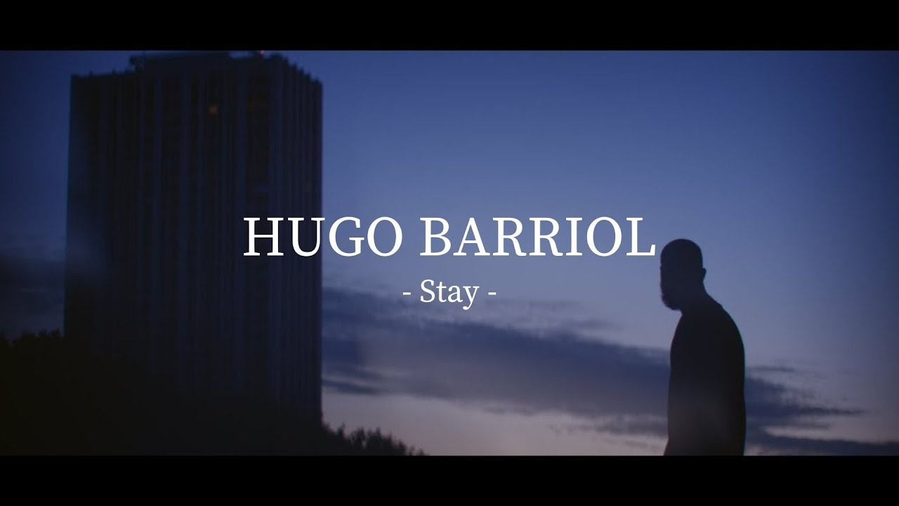 Hugo Barriol - Stay (OFFICIAL VIDEO)