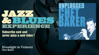 Chet Baker - Moonlight in Vermont - JazzAndBluesExperience