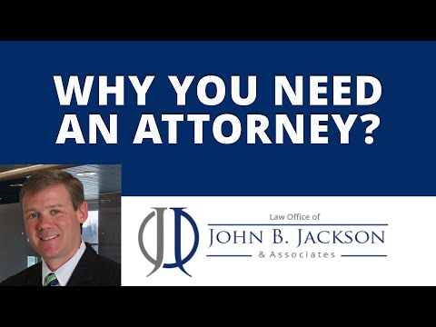 Why you need an attorney?