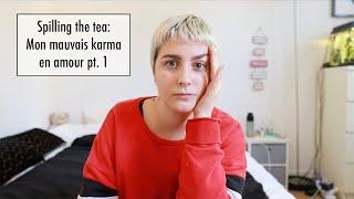 Gambar cover Spilling the tea: Mon mauvais karma en amour | Partie 1