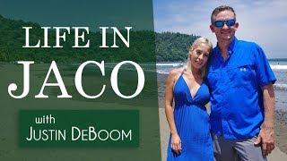 Life in Jaco, Costa Rica with Justin DeBoom