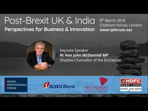 Shadow Chancellor John McDonnell - Post-Brexit UK and India