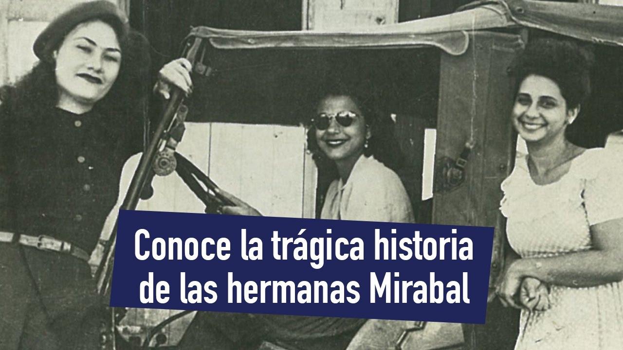 Conoce La Trágica Historia De Las Hermanas Mirabal