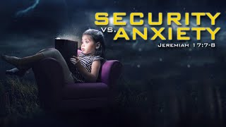 Security vs. Anxiety   I   Pastor James Amado