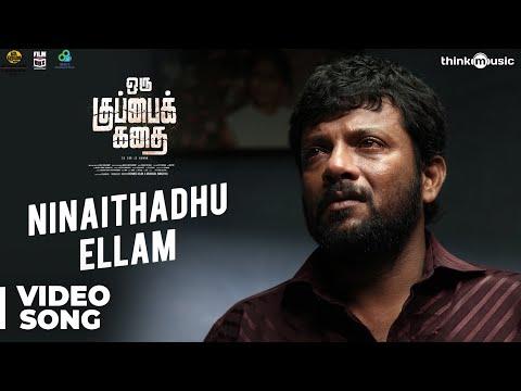 Oru Kuppai Kathai | Ninaithadhu Ellam Video Song | Dhinesh, Manisha Yadav | Joshua Sridhar