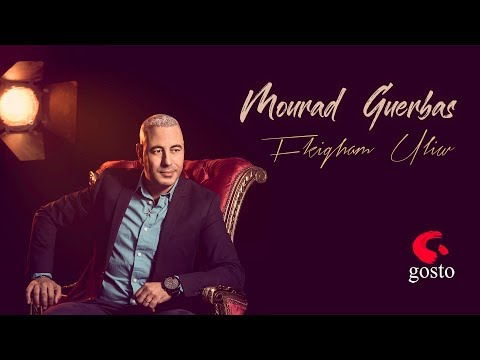 Mourad Guerbas 2018 ... Fkigham Ul-iw