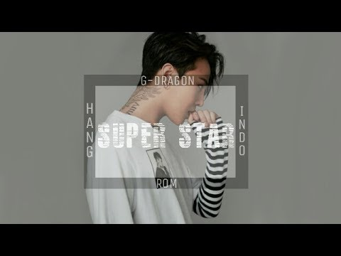 [INDO SUB] G-DRAGON - SUPER STAR