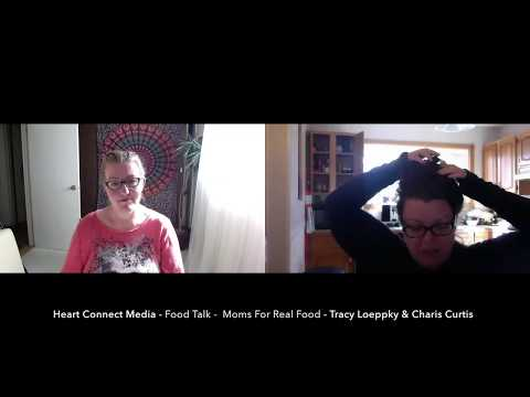 Heart Connect Media Food Talk with Moms For Real Food