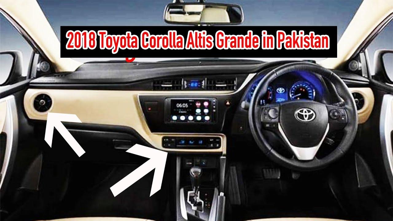2018 Toyota Corolla Altis Grande In Pakistan Youtube