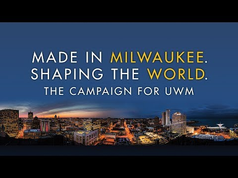Made In Milwaukee, Shaping The World: The Campaign For UWM