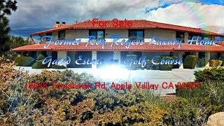 Former Roy Rogers Apple Valley CA Home FOR SALE 2014 by Grand Vista Realty