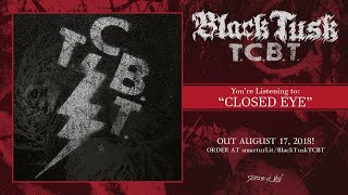 Black Tusk - Closed Eye (official premiere)