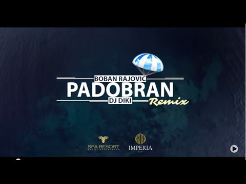 Boban Rajovi - Padobran (Official DJ DiKi Video Remix)