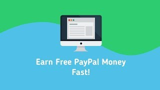 Earn Free PayPal Money Fast!