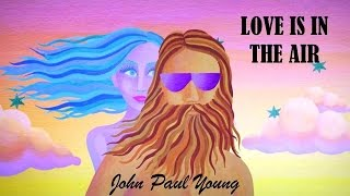 Love Is In The Air   John Paul Young  (TRADUÇÃO) HD  (Lyrics Video)