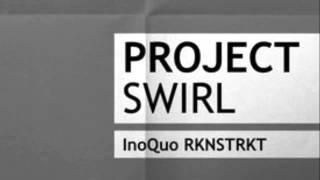 InoQuo Mix 004 -InoQuo RKNSTRKT- (16-05-2013) - Project Swirl
