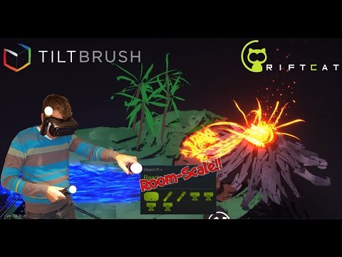 Room-Scale Setup for Steam VR Using Riftcat – Tilt Brush Gameplay Included!