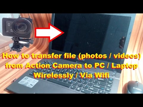 How to Transfer File (Videos / Photos) From Action Camera to PC via WIFI