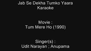 Jab Se Dekha Tumko Yaara - Karaoke - Tum Mere Ho (1990) - Udit Narayan ; Anupama