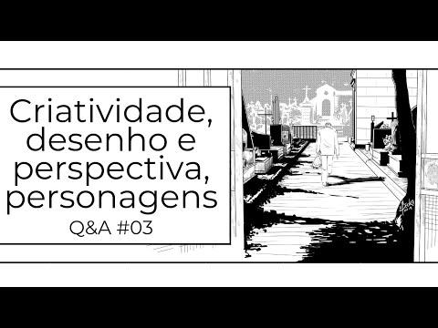 Criatividade, desenho e perspectiva, personagens e outros assuntos - Q&A #03