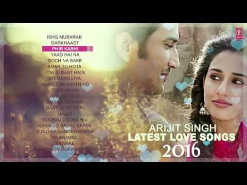 Best Of Arjit Singh Love Songs  Love Songs 2016  Latest Hindi Songs  Audio Jukebox