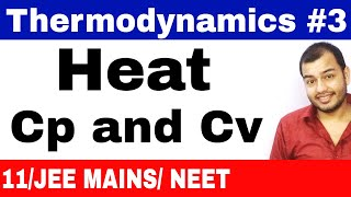 Thermodynamics 03 || Heat : Specific heat Capacities Of Gases : Cp and Cv JEE MAINS/NEET||