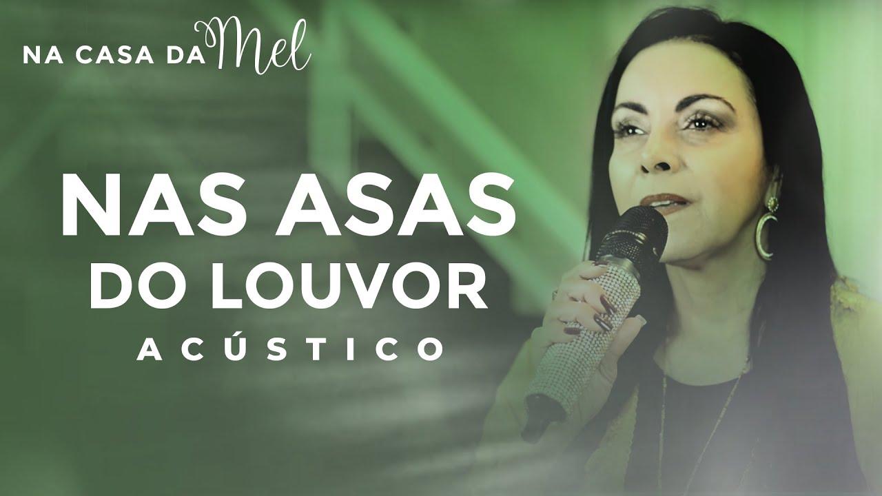 Cristina Mel - Nas Asas do Louvor (Na Casa da Mel)