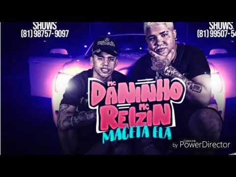 MC REIZIN E MC DANINHO - MACETA ELA