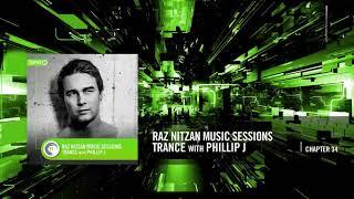 Raz Nitzan Music Sessions - Trance with Phillip J (Chapter 34)